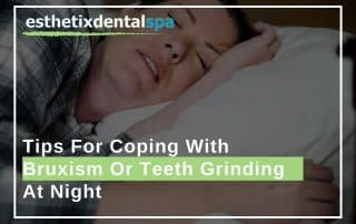 Tips For Coping With Bruxism-Or Teeth Grinding At Night